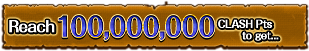 Reach 100,000,000 CLASH Pts to get...