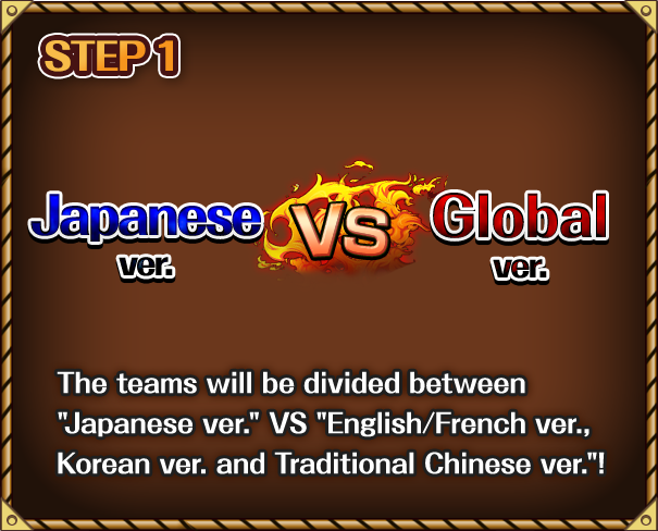 The teams will be divided between 'Japanese ver.' VS 'English/French ver., Korean ver. and Traditional Chinese ver.!'